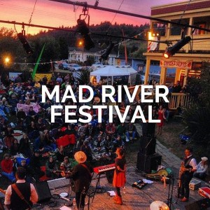 Mad River Festival - Blue Lake, CA